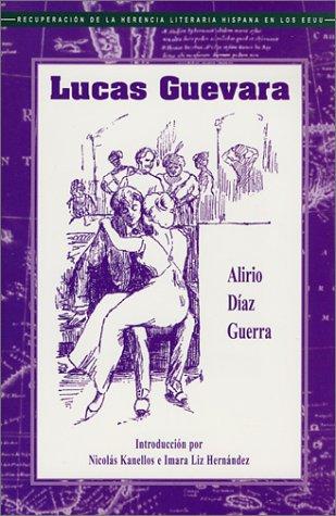 9781558853256: Lucas Guevara (Recovering the U.S. Hispanic Literary Heritage)