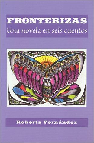 9781558853393: Fronterizas: Una Novela en Seis Cuentos (Spanish Edition) (Spanish and English Edition)