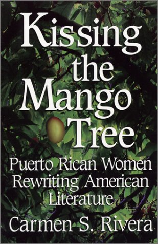 9781558853775: Kissing the Mango Tree: Puerto Rican Women Rewriting American Literature
