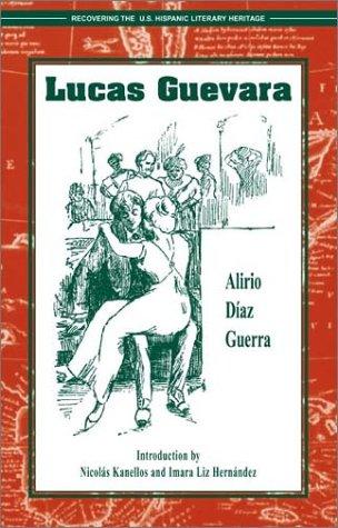 9781558853904: Lucas Guevara (Recovering the U.S. Hispanic Literary Heritage)