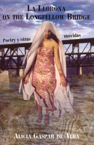 9781558853997: La Llorona on the Longfellow Bridge: Poetry y Otras Movidas 1985-2001