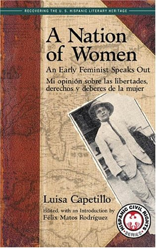 9781558854277: A Nation Of Women: An Early Feminist Speaks Out; Mi Opinion Sobre Las Libertades, Derechos y Deberes de la Mujer (Recovering the U.s. Hispanic Literary Heritage) (English and Spanish Edition)