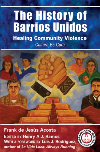 The History of Barrios Unidos: Healing Community Violence (Hispanic Civil Rights): Frank de Jesus ...