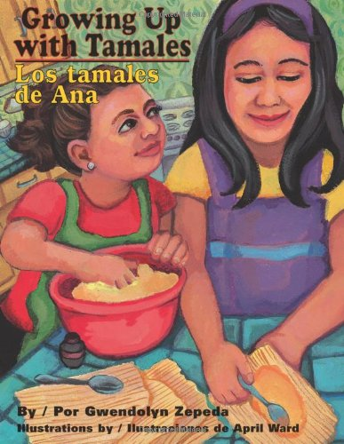 9781558854932: Growing Up With Tamales / Los tamales de Ana (English and Spanish Edition)