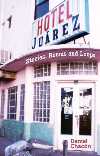 9781558857681: Hotel Juarez: Stories, Rooms and Loops