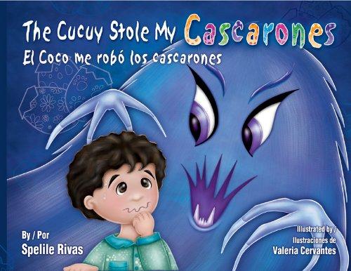 9781558857711: The Cucuy Stole My Cascarones / El Coco me robo los cascarones