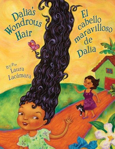 Dalia's Wondrous Hair / El Maravilloso Cabello de Dalia: Lacaamara, Laura; Lacmara, Laura...