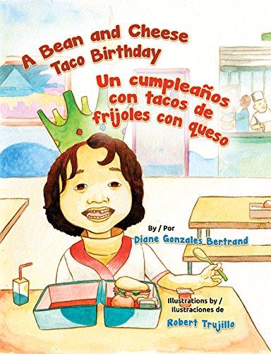 A Bean and Cheese Taco Birthday / Un Cumpleanos Con Tacos de Frijoles Con Queso: Diane ...