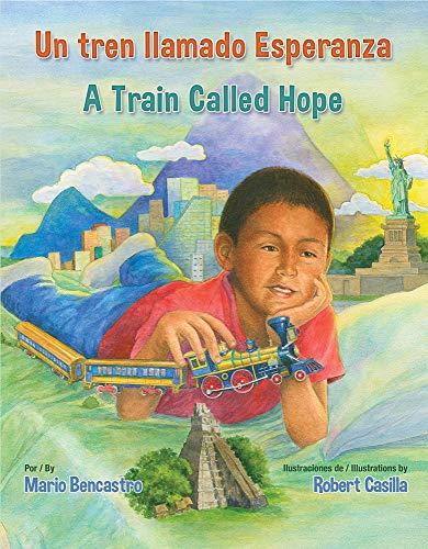 Un tren llamado Esperanza/ A Train Called: Mario,Bencastro