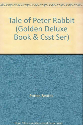 Tale of Peter Rabbit (Golden Deluxe Book & Csst Ser): Potter, Beatrix