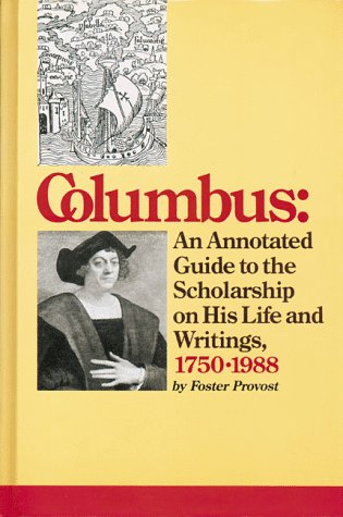 9781558881570: Columbus: An Annotated Guide to the Scholarship on His Life and Writings, 1750 to 1988
