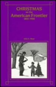 Christmas on the Amer Frontier 1800: Baur, John E.