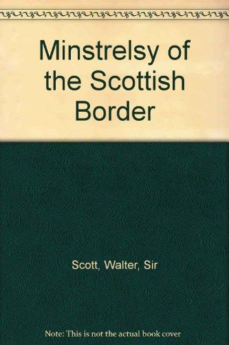 9781558881891: Minstrelsy of the Scottish Border