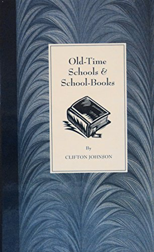 Old Time Schools and School Books: Johnson, Clifton