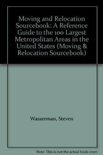 9781558883093: Moving and Relocation Sourcebook: A Reference Guide to the 100 Largest Metropolitan Areas in the United States