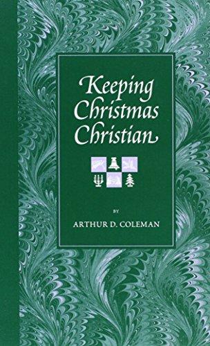 Keeping Christmas Christian: Coleman, Arthur D.