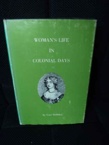 9781558888326: Woman's Life in Colonial Days
