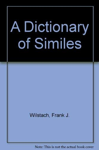 9781558888470: A Dictionary of Similes