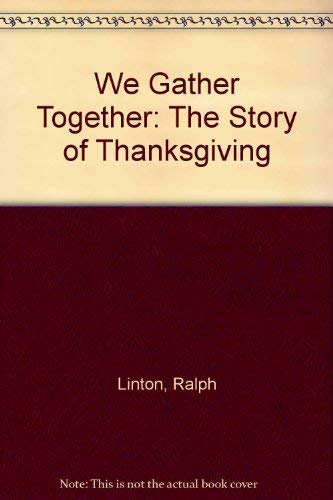 9781558888838: We Gather Together: The Story of Thanksgiving