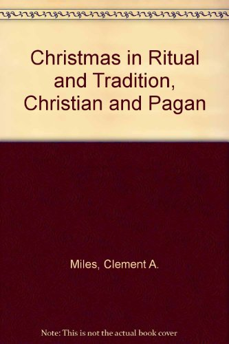 9781558888968: Christmas in Ritual and Tradition, Christian and Pagan