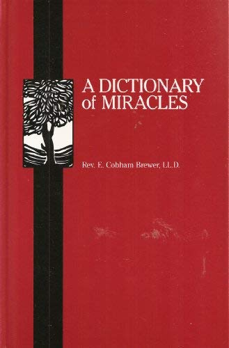 9781558889002: A Dictionary of Miracles: Imitative, Realistic, and Dogmatic