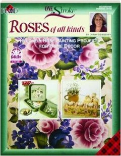 One Stroke-- Roses of All Kinds (Decorative Painting # 9700) (1558950621) by Donna Dewberry