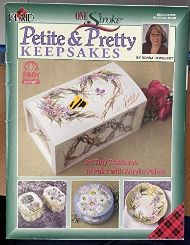 Petite and Pretty Keepsakes (One Stroke, Decorative: Donna Dewberry