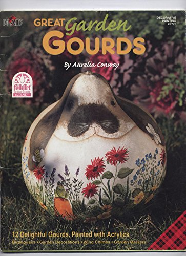9781558951334: Great Garden Gourds By Aurelia Conway 12 Delightful Gourds, Painted with Acrylics (Plaid Folkart Decorative Painting)