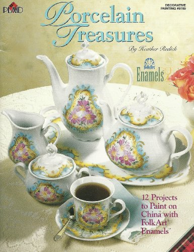 PORCELAIN TREASURES. 12 Projects to Paint on China with FolkArt Enamels.: Redick, Heather.