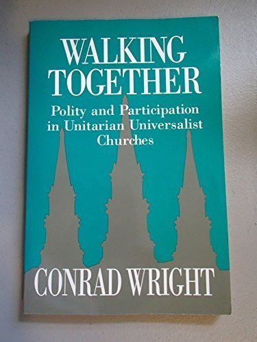 9781558961296: Walking Together: Polity and Participation in Unitarian Universalist Churches