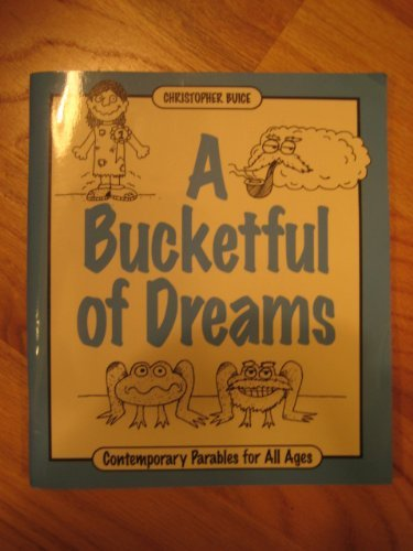 9781558962880: A Bucketful Dreams: Contemporary Parables for All Ages