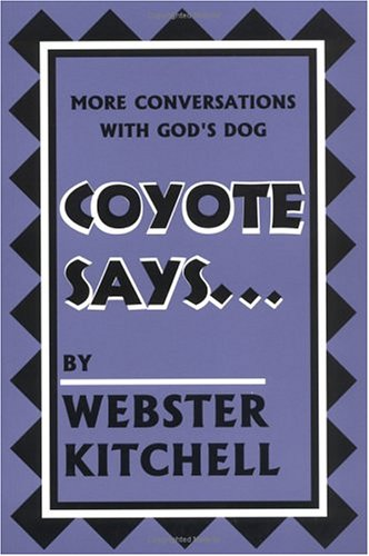 9781558963450: Coyote Says: More Conversations With God's Dog