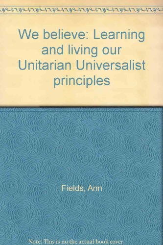 9781558963702: We believe: Learning and living our Unitarian Universalist principles
