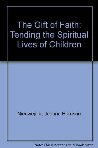 9781558963856: The Gift of Faith: Tending the Spiritual Lives of Children