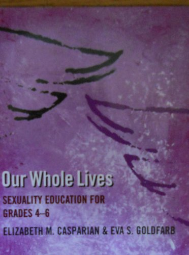 9781558963917: Our whole lives: Sexuality education for grades 4-6