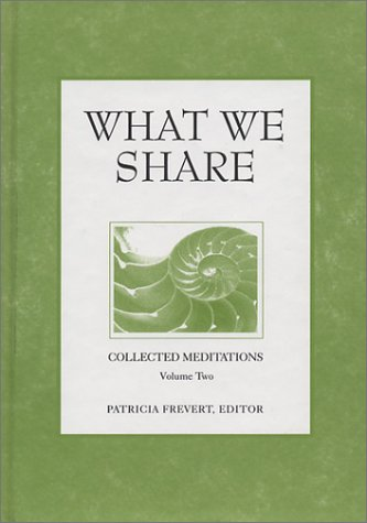 9781558964235: What We Share (Collected Meditations, Volume 2) (Collected Meditations, V. 2.)