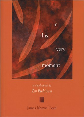 9781558964334: In This Very Moment: A Simple Guide to Zen Buddhism