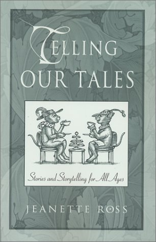 9781558964341: Telling Our Tales: Stories and Storytelling for All Ages