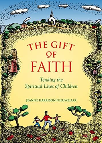 9781558964433: The Gift Of Faith: Tending the Spiritual Lives of Children