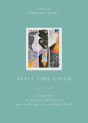 9781558964891: Bless This Child: A Treasury Of Poems, Quotations, And Readings To Celebrate Birth