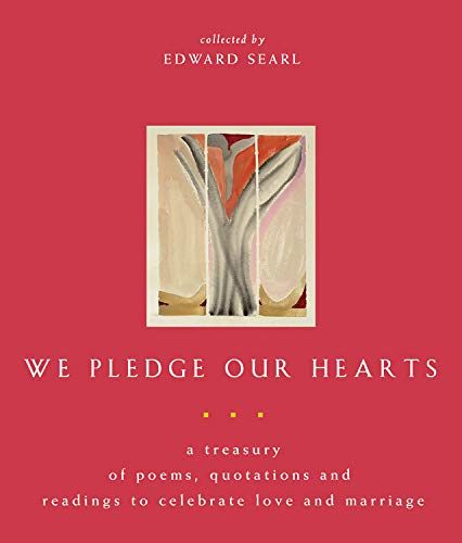 9781558965034: We Pledge Our Hearts: A Treasury of Poems, Quotations And Readings to Celebrate Love And Marriage