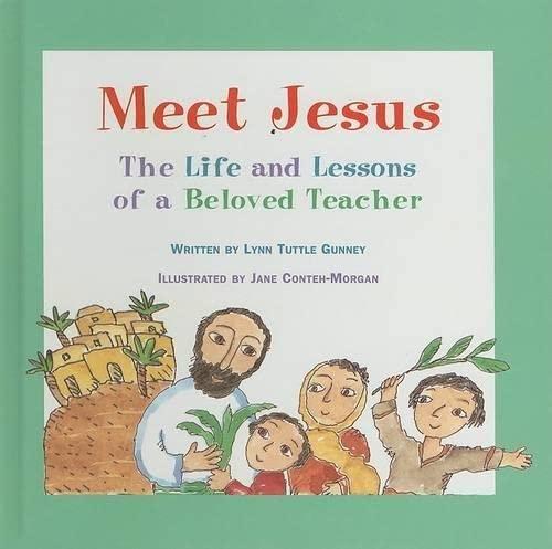 Meet Jesus: The Life and Lessons of a Beloved Teacher: Lynn Tuttle Gunney