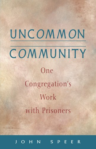 9781558965386: Uncommon Community: One Congregation's Work with Prisoners