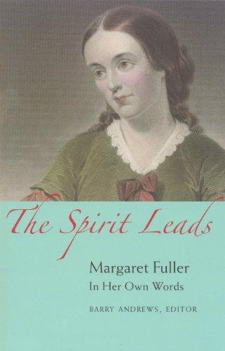 The Spirit Leads : Margaret Fuller in: Barry Maxwell Andrews;