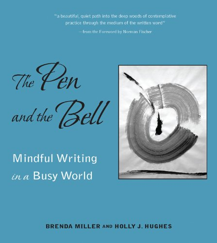 Pen and the Bell: Mindful Writing in a Busy World (Paperback)