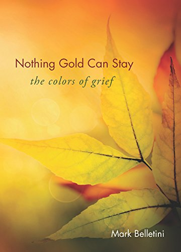 9781558967472: Nothing Gold Can Stay: The Colors of Grief