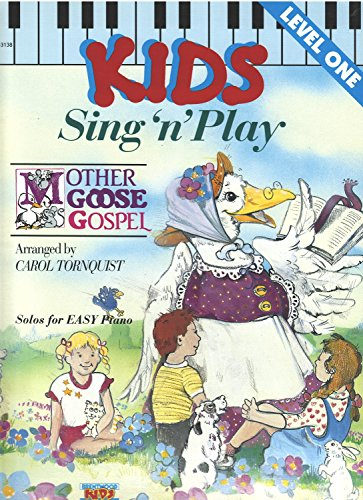Kids Sing N'play Mother Goose - Book 1 (1558973877) by Carol Tornquist