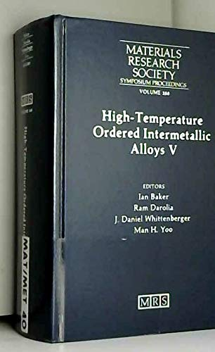 9781558991835: 288: High-Temperature Ordered Intermetallic Alloys V: Symposium Held November 30-December 3, 1992, Boston, Massachusetts, U.S.A. (Materials Research Society Symposium Proceedings)