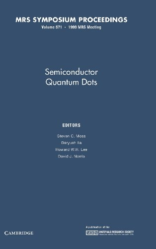 9781558994782: Semiconductor Quantum Dots: Volume 571 (MRS Proceedings)
