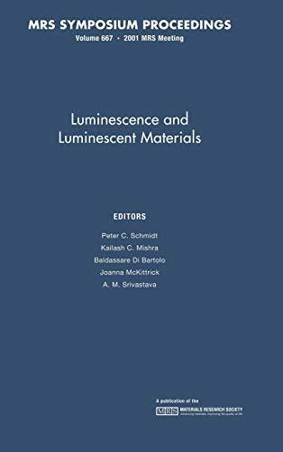 Luminescence and Luminescent Materials: Volume 667 (MRS: Editor-B. DiBartolo; Editor-J.